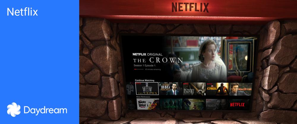 Netflix、DayDreamに対応したVR視聴アプリ「Netflix VR」をリリースへ